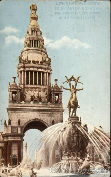 Tower of Jewels and Fountain of Energy 1915 Panama-Pacific ...