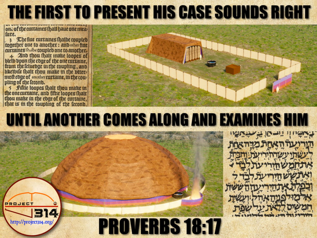 Proverbs 18:17 - The first to present his case sounds right until another comes along and examines him